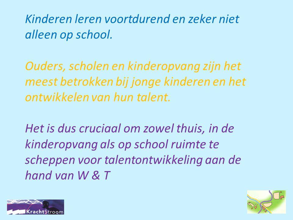 Kinderen leren voortdurend en zeker niet alleen op school. Ouders, scholen en kinderopvang zijn het meest betrokken bij jonge kinderen en het ontwikke