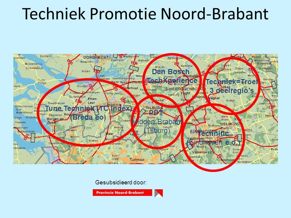 Techniek Promotie Noord-Brabant Tune Techniek (TC Index) (Breda eo) PPT Midden Brabant (Tilburg) Technific (Eindhoven e.o.) Techniek=Troef 3 deelregio