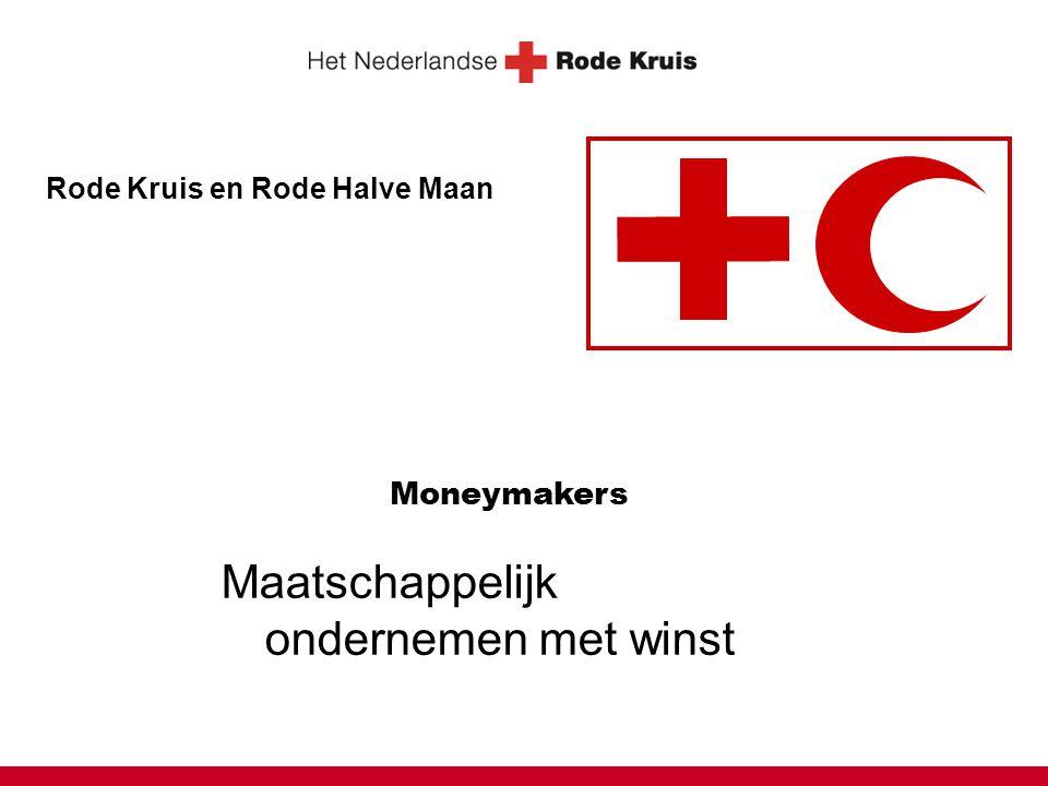 Moneymakers Maatschappelijk ondernemen met winst Rode Kruis en Rode Halve Maan