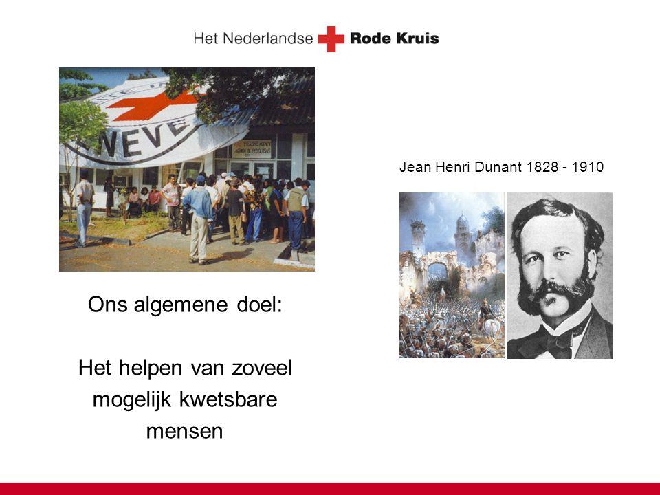 Maatschappelijke profilering Trends & ontwikkelingen Ons algemene doel: Het helpen van zoveel mogelijk kwetsbare mensen Jean Henri Dunant 1828 - 1910