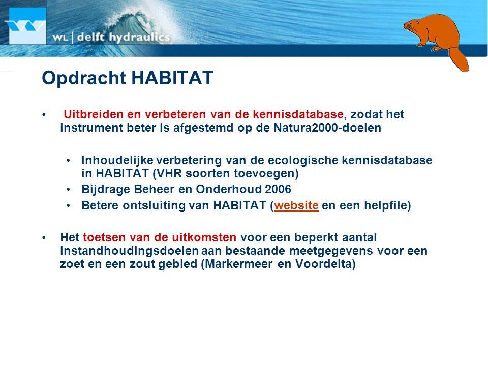 Opdracht HABITAT • Uitbreiden en verbeteren van de kennisdatabase, zodat het instrument beter is afgestemd op de Natura2000-doelen •Inhoudelijke verbe