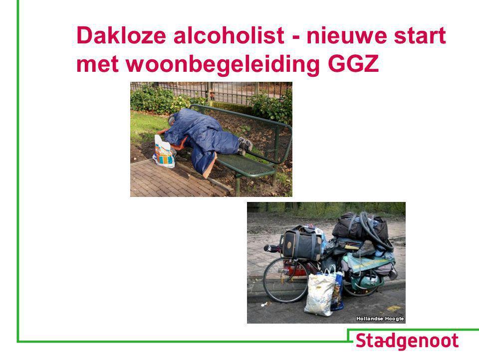 Dakloze alcoholist - nieuwe start met woonbegeleiding GGZ