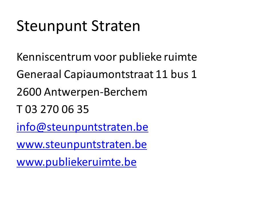 Steunpunt Straten Kenniscentrum voor publieke ruimte Generaal Capiaumontstraat 11 bus 1 2600 Antwerpen-Berchem T 03 270 06 35 info@steunpuntstraten.be www.steunpuntstraten.be www.publiekeruimte.be