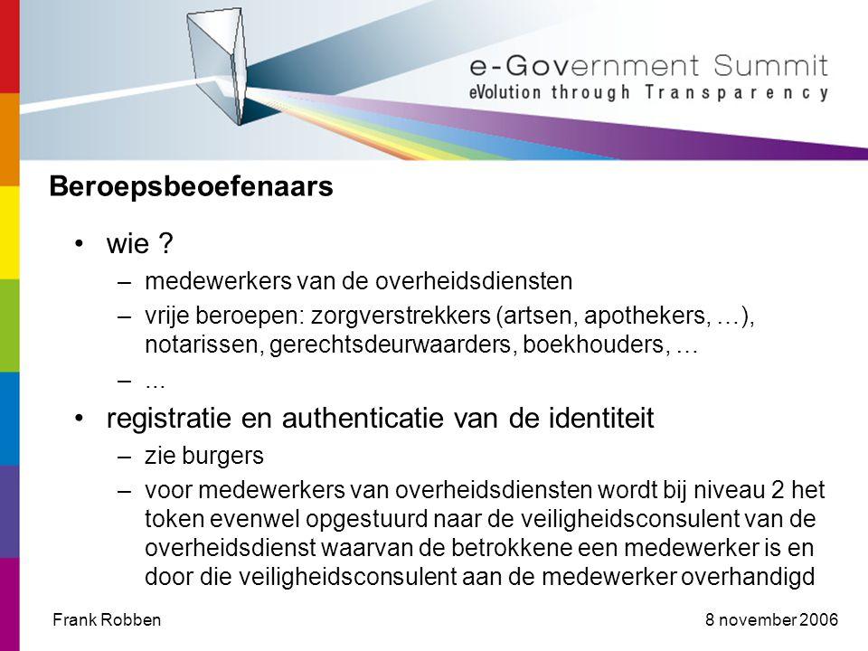 8 november 2006Frank Robben Beroepsbeoefenaars •wie .