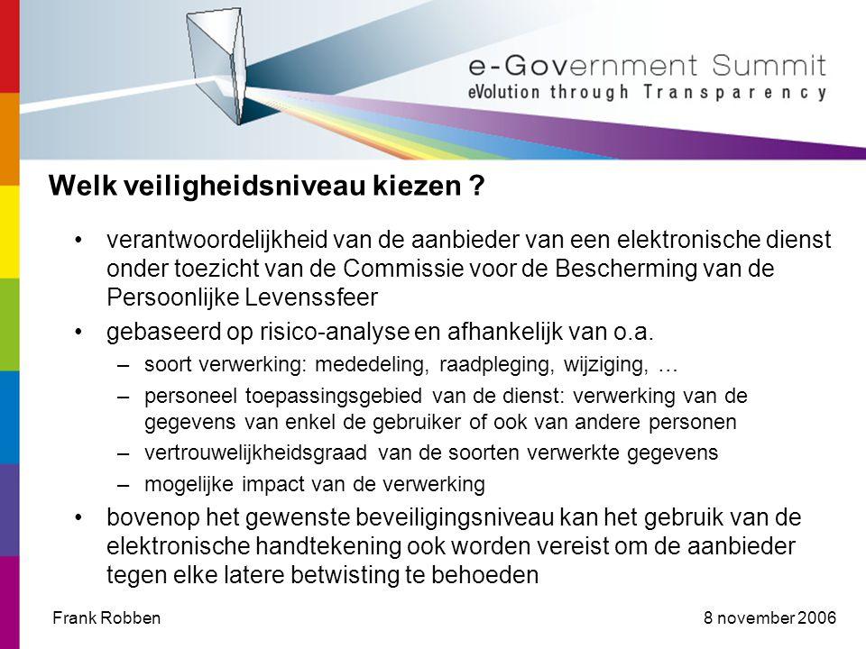 8 november 2006Frank Robben Welk veiligheidsniveau kiezen .