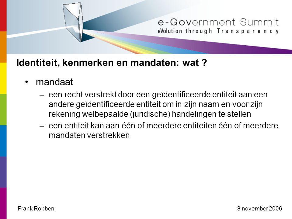 8 november 2006Frank Robben Identiteit, kenmerken en mandaten: wat .