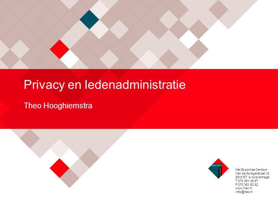 Het Expertise Centrum Van de Spiegelstraat 12 2518 ET 's-Gravenhage T 070 351 49 97 F 070 351 52 82 www.hec.nl info@hec.nl Privacy en ledenadministrat