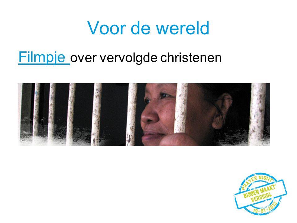 Voor de wereld Filmpje Filmpje over vervolgde christenen