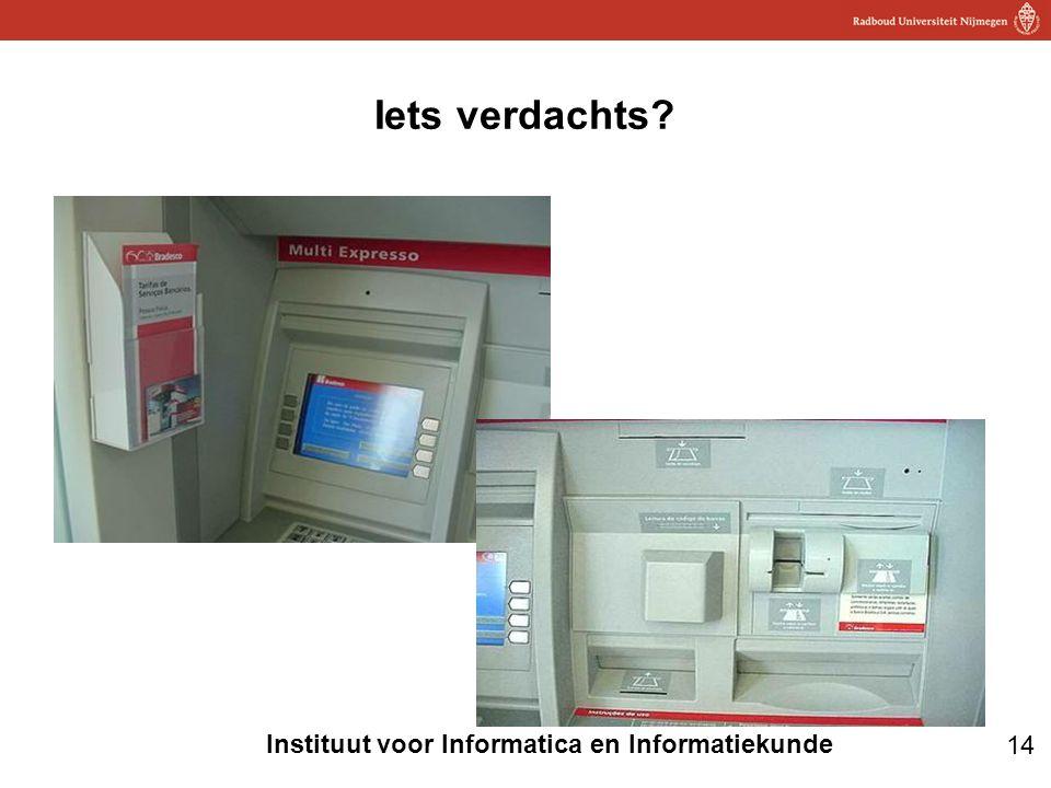 14 Instituut voor Informatica en Informatiekunde Iets verdachts