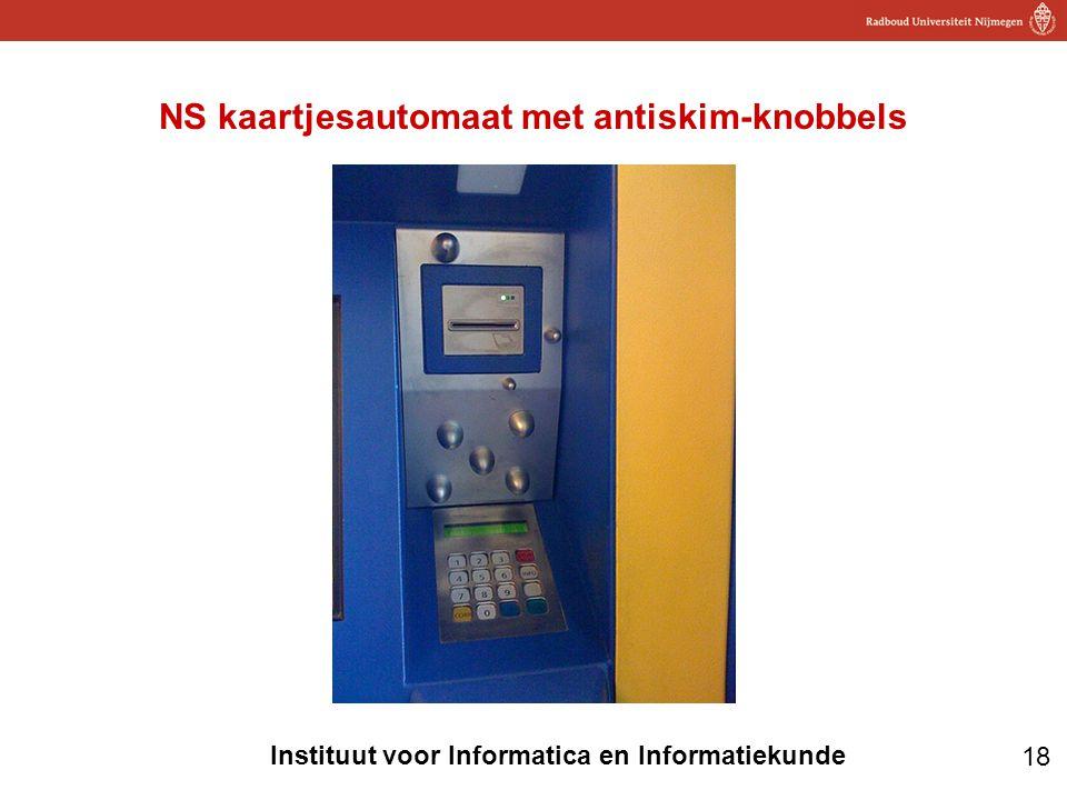 18 Instituut voor Informatica en Informatiekunde NS kaartjesautomaat met antiskim-knobbels