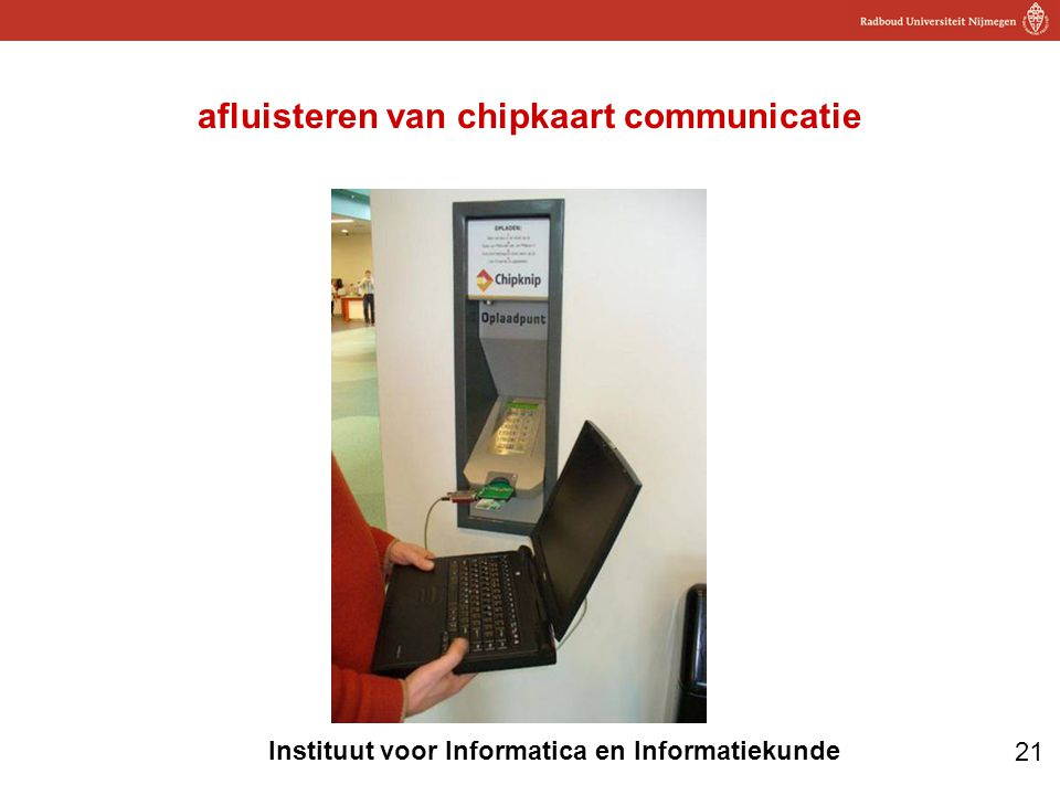 21 Instituut voor Informatica en Informatiekunde afluisteren van chipkaart communicatie