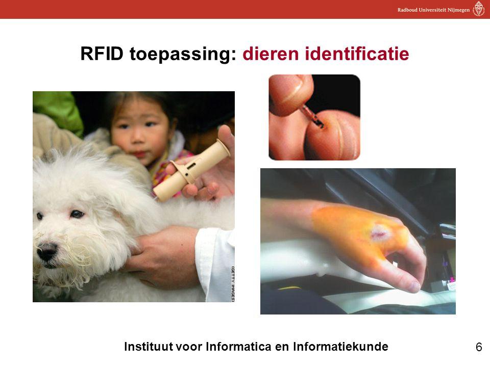6 Instituut voor Informatica en Informatiekunde RFID toepassing: dieren identificatie