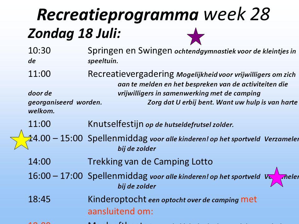 Zondag 18 Juli: 10:30Springen en Swingen ochtendgymnastiek voor de kleintjes in de speeltuin. 11:00Recreatievergadering Mogelijkheid voor vrijwilliger