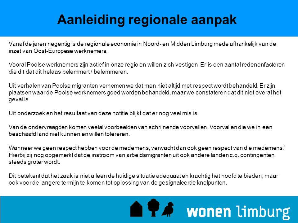 Aanleiding regionale aanpak Vanaf de jaren negentig is de regionale economie in Noord- en Midden Limburg mede afhankelijk van de inzet van Oost-Europe