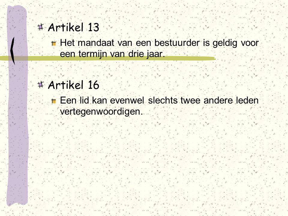 Artikel 13 Het mandaat van een bestuurder is geldig voor een termijn van drie jaar.