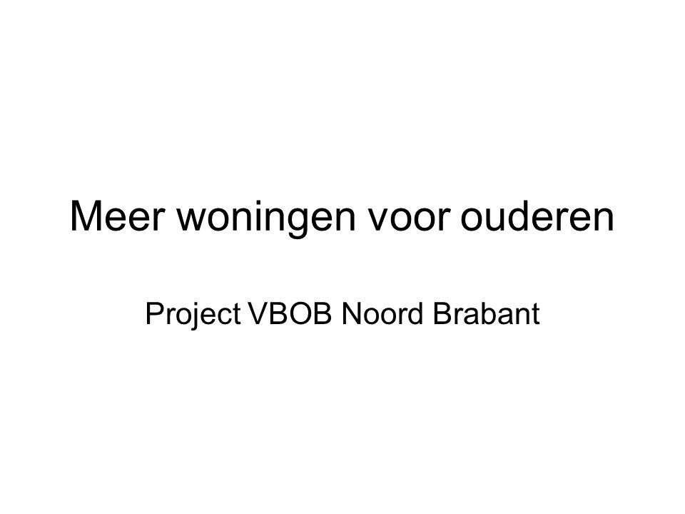 Meer woningen voor ouderen Project VBOB Noord Brabant