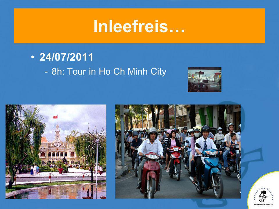 Inleefreis… •24/07/2011 -8h: Tour in Ho Ch Minh City