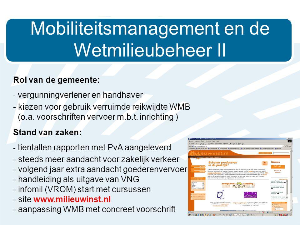Rol van de gemeente: - vergunningverlener en handhaver - kiezen voor gebruik verruimde reikwijdte WMB (o.a.