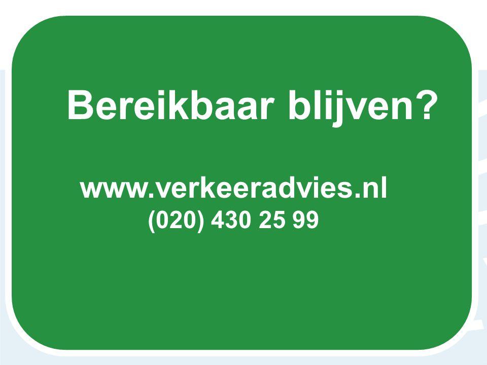 Bereikbaar blijven www.verkeeradvies.nl (020) 430 25 99 © Verkeeradvies/Soeters/Tajthy