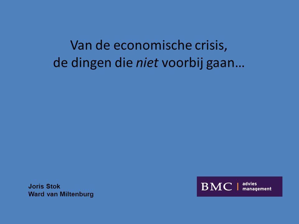 Van de economische crisis, de dingen die niet voorbij gaan… Joris Stok Ward van Miltenburg