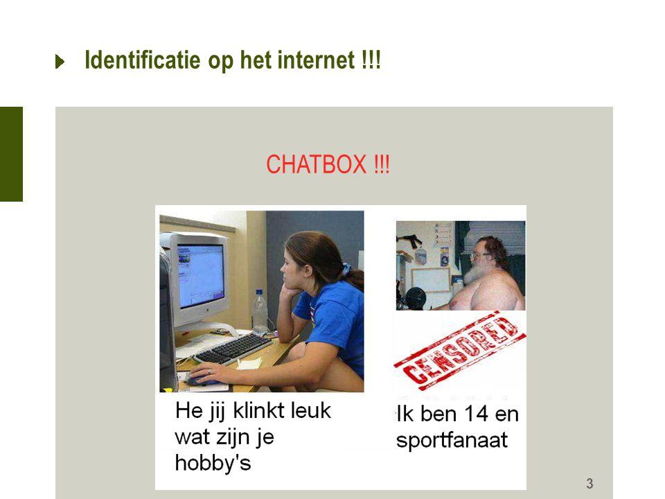 3 Identificatie op het internet !!! CHATBOX !!!