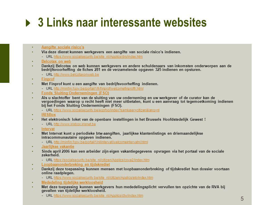 5 3 Links naar interessante websites •Aangifte sociale risico'sAangifte sociale risico's •Via deze dienst kunnen werkgevers een aangifte van sociale r