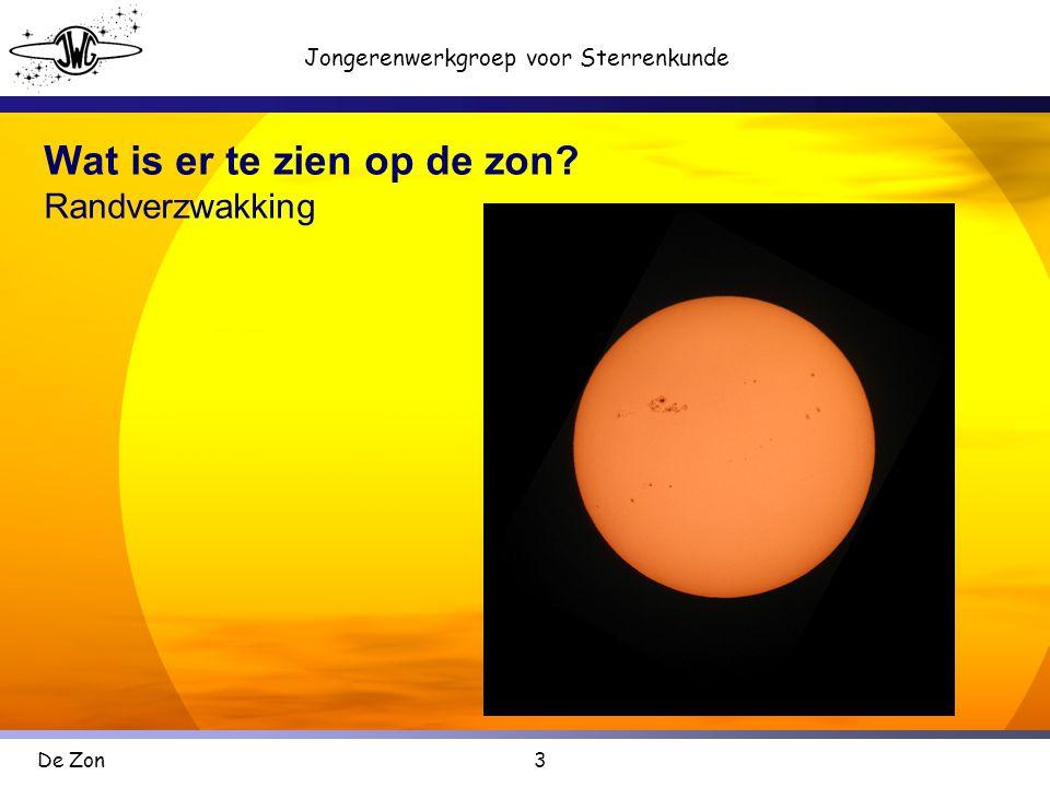 3 Jongerenwerkgroep voor Sterrenkunde De Zon Wat is er te zien op de zon? Randverzwakking