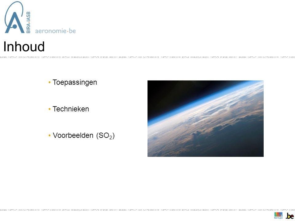 BELGISCH INSTITUUT VOOR RUIMTE-AERONOMIE INSTITUT D'AERONOMIE SPATIALE DE BELGIQUE BELGIAN INSTITUTE OF SPACE AERONOMY BELGISCH INSTITUUT VOOR RUIMTE-AERONOMIE INSTITUT D'AERONOMIE SPATIALE DE BELGIQUE BELGIAN INSTITUTE OF SPACE AERONOMY BELGISCH INSTITUUT VOOR RUIMTE-AERONOMIE INSTITUT D'AERONOMIE SPAT- Inhoud • Toepassingen • Technieken • Voorbeelden (SO 2 )