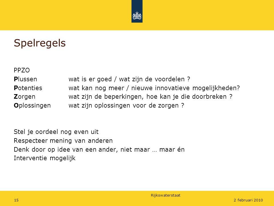 Rijkswaterstaat 152 februari 2010 Spelregels PPZO Plussenwat is er goed / wat zijn de voordelen .