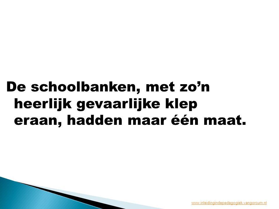 De schoolbanken, met zo'n heerlijk gevaarlijke klep eraan, hadden maar één maat. www.inleidingindepedagogiek.vangorcum.nl