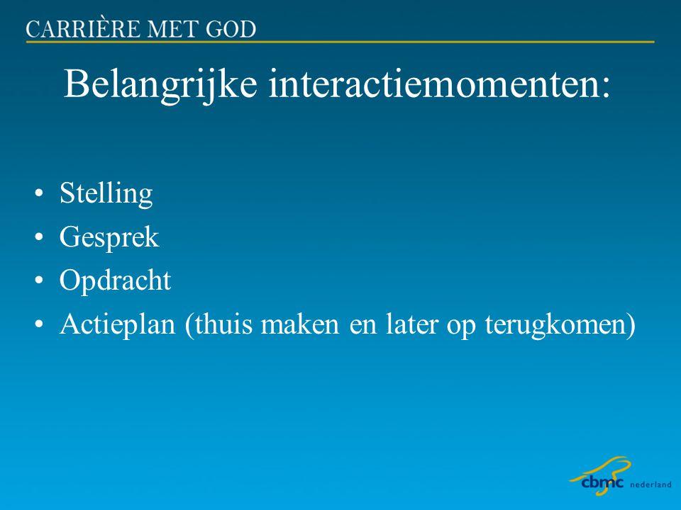 Belangrijke interactiemomenten: •Stelling •Gesprek •Opdracht •Actieplan (thuis maken en later op terugkomen)