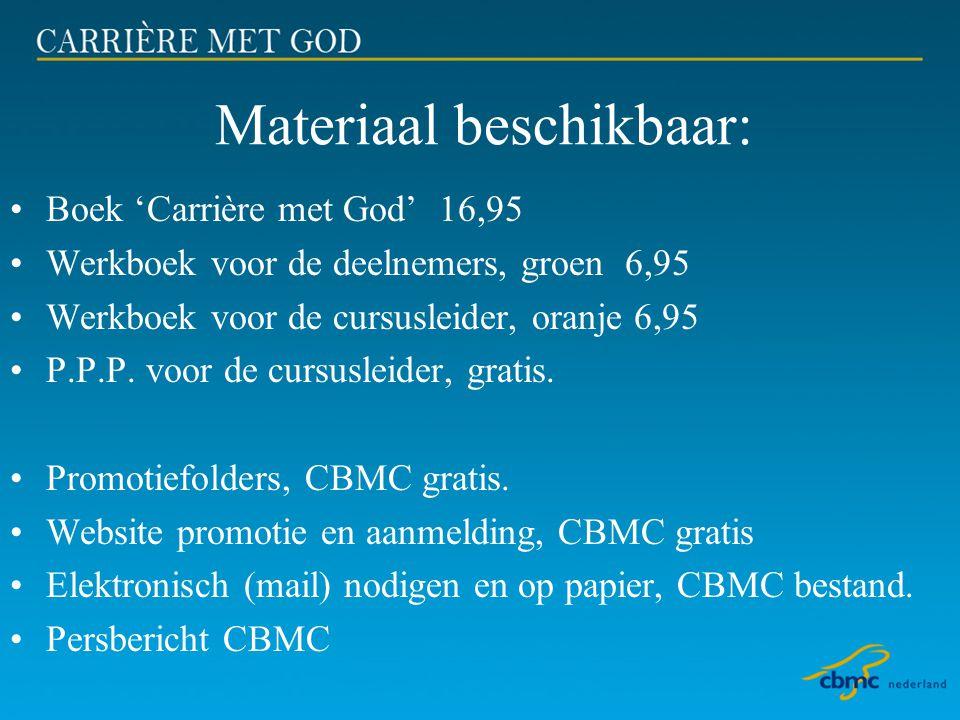 Materiaal beschikbaar: •Boek 'Carrière met God' 16,95 •Werkboek voor de deelnemers, groen 6,95 •Werkboek voor de cursusleider, oranje 6,95 •P.P.P. voo