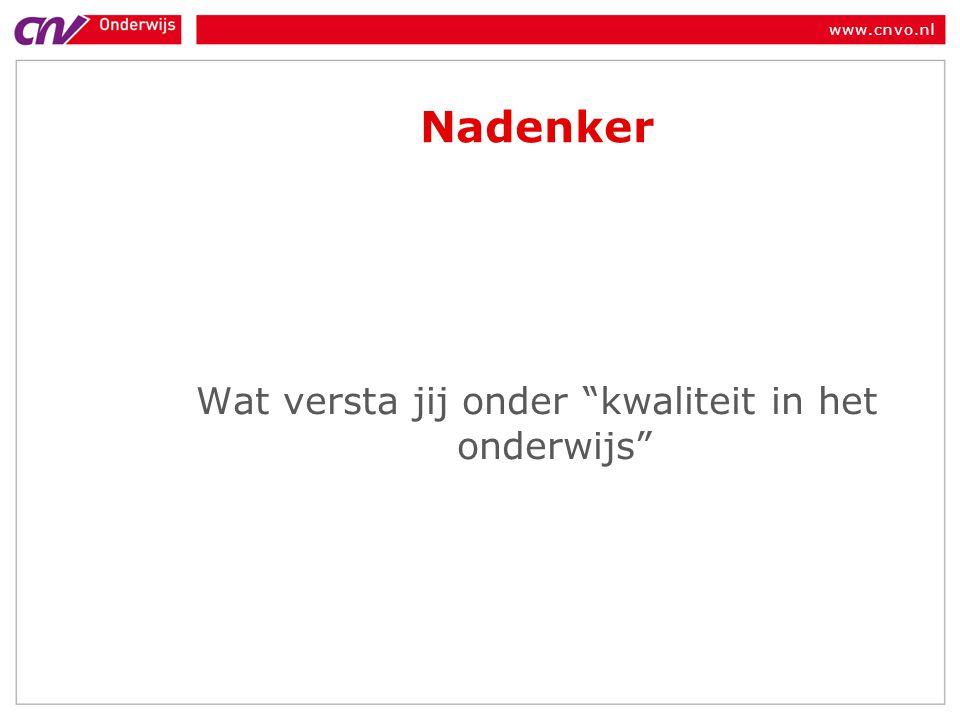 www.cnvo.nl Stelling1 De (G)MR moet gebruik maken van zijn initiatiefrecht om de kwaliteit van het onderwijs op school te bespreken.