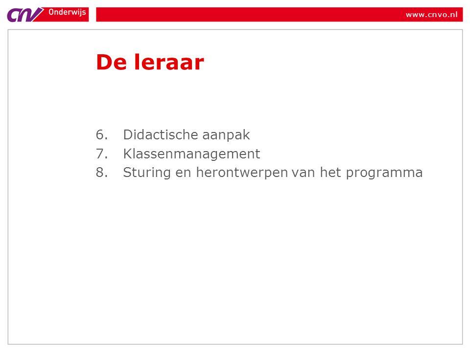 www.cnvo.nl De leraar 6.Didactische aanpak 7.Klassenmanagement 8.Sturing en herontwerpen van het programma