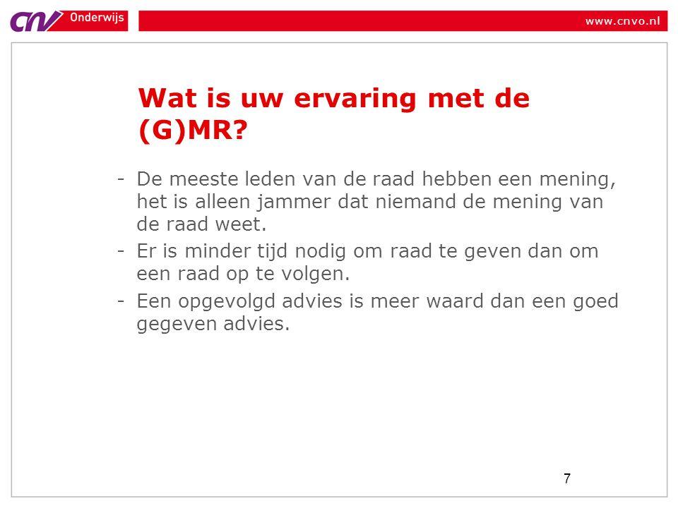 www.cnvo.nl Wat is uw ervaring met de (G)MR.