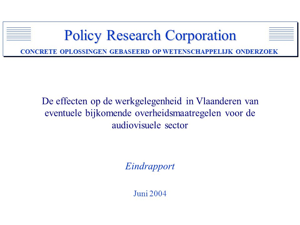 © Policy Research Corporation 2Juni 2004  Policy Research Corporation N.V.