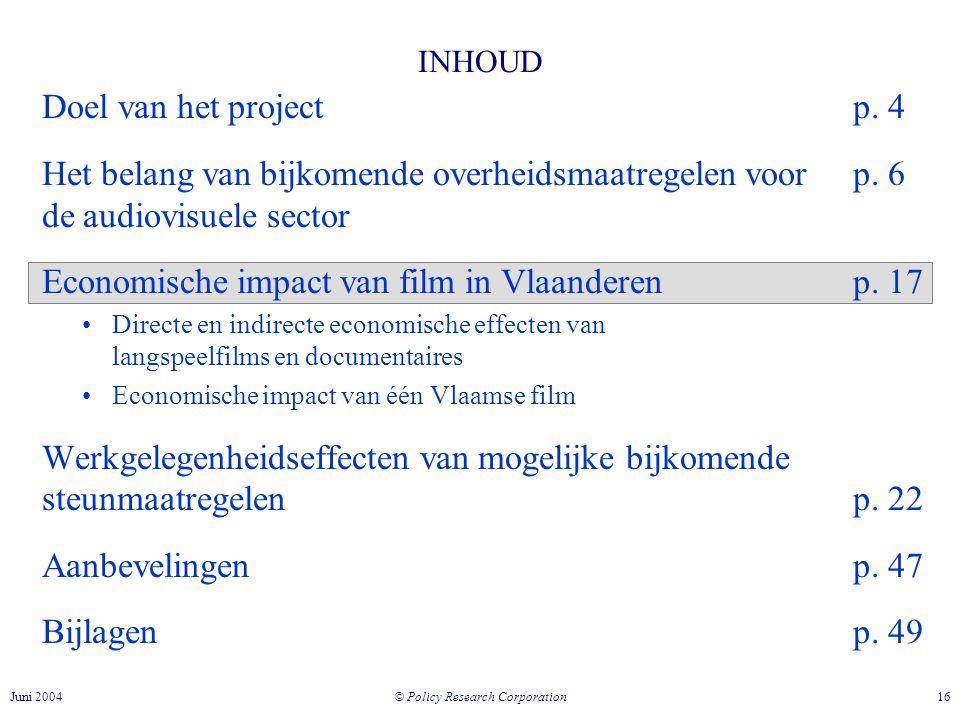 © Policy Research Corporation 16Juni 2004 INHOUD Doel van het projectp.