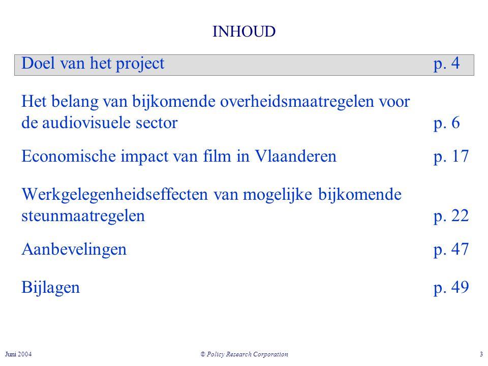 © Policy Research Corporation 3Juni 2004 INHOUD Doel van het projectp.