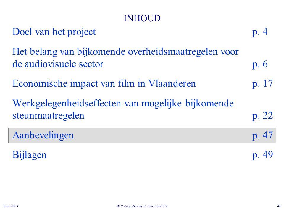 © Policy Research Corporation 46Juni 2004 INHOUD Doel van het projectp.