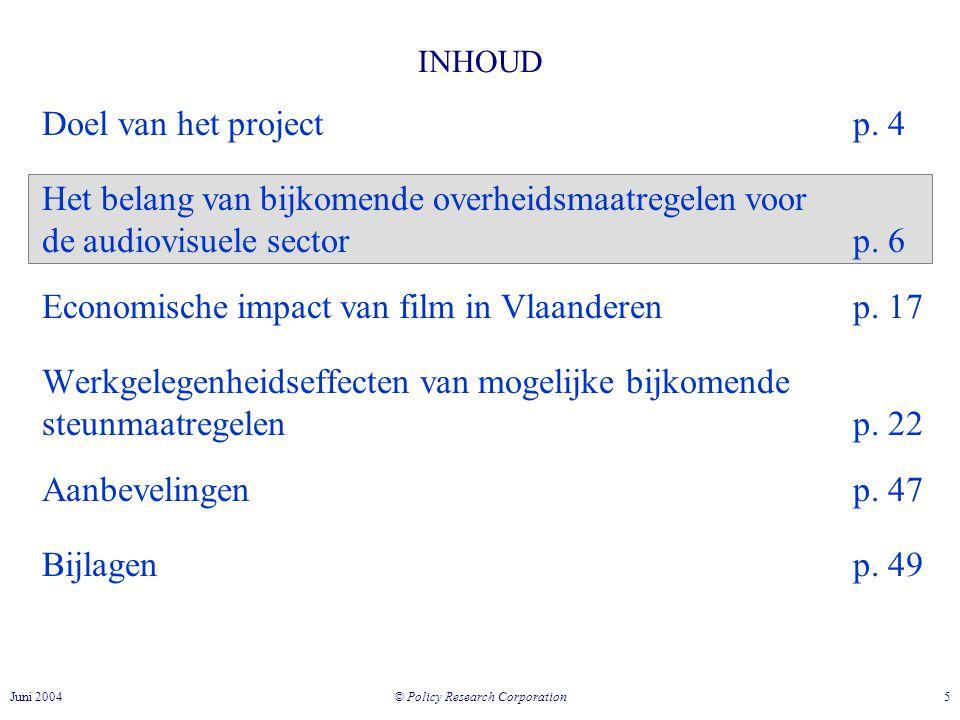 © Policy Research Corporation 5Juni 2004 INHOUD Doel van het projectp.