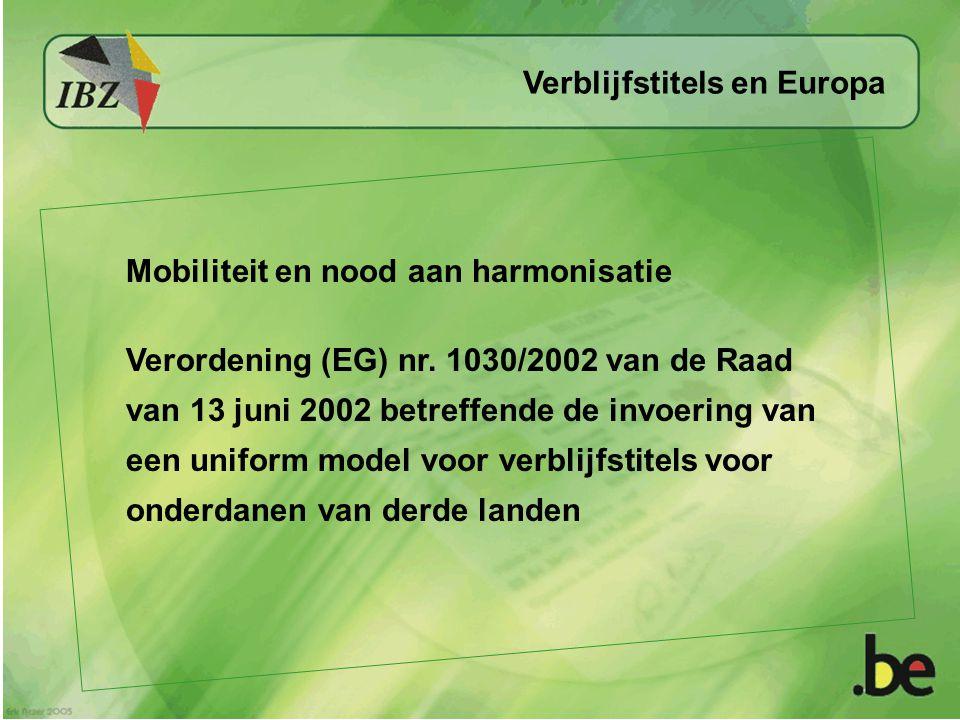 Mobiliteit en nood aan harmonisatie Verordening (EG) nr. 1030/2002 van de Raad van 13 juni 2002 betreffende de invoering van een uniform model voor ve