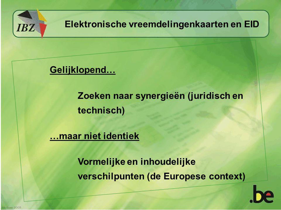 Gelijklopend… Zoeken naar synergieën (juridisch en technisch) …maar niet identiek Vormelijke en inhoudelijke verschilpunten (de Europese context) Elek