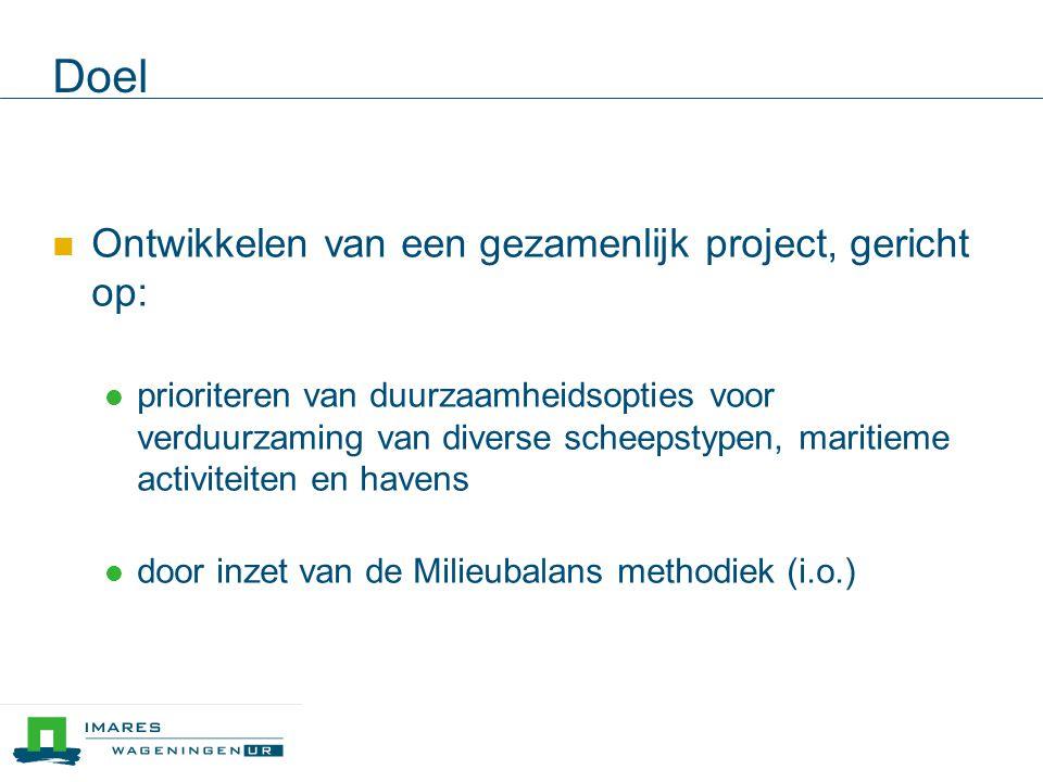 Doel  Ontwikkelen van een gezamenlijk project, gericht op:  prioriteren van duurzaamheidsopties voor verduurzaming van diverse scheepstypen, maritieme activiteiten en havens  door inzet van de Milieubalans methodiek (i.o.)