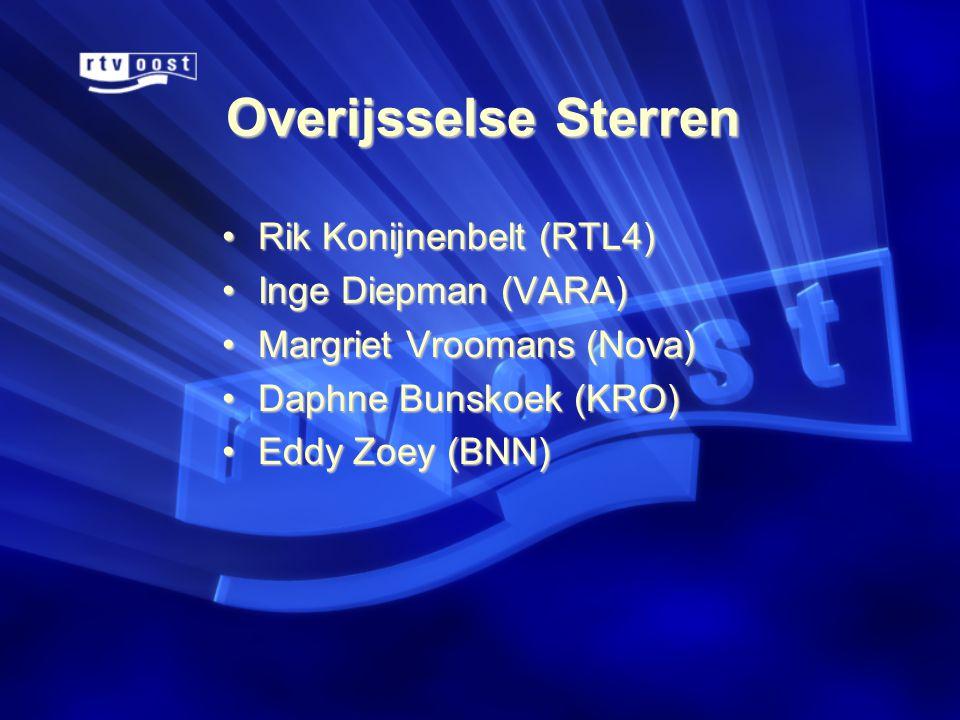 Overijsselse Sterren •Rik Konijnenbelt (RTL4) •Inge Diepman (VARA) •Margriet Vroomans (Nova) •Daphne Bunskoek (KRO) •Eddy Zoey (BNN)