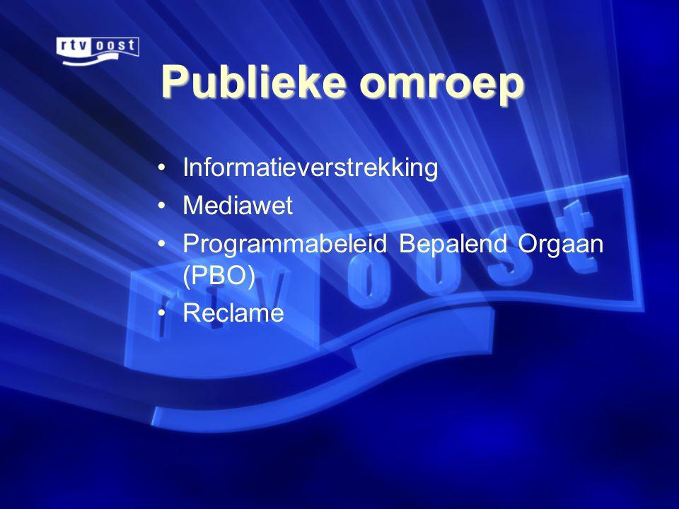 Publieke omroep •Informatieverstrekking •Mediawet •Programmabeleid Bepalend Orgaan (PBO) •Reclame