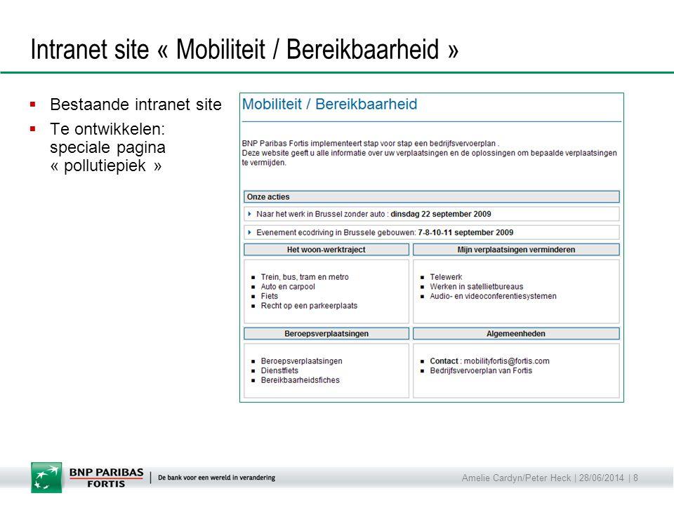 Amelie Cardyn/Peter Heck | 28/06/2014 | 8 Intranet site « Mobiliteit / Bereikbaarheid »  Bestaande intranet site  Te ontwikkelen: speciale pagina «