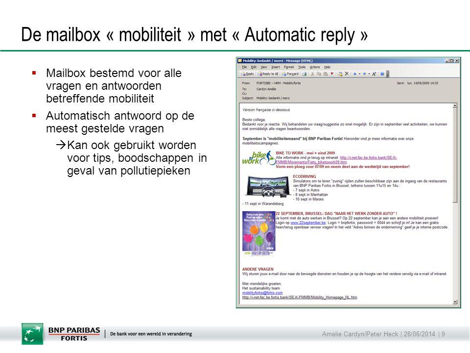Amelie Cardyn/Peter Heck | 28/06/2014 | 9 De mailbox « mobiliteit » met « Automatic reply »  Mailbox bestemd voor alle vragen en antwoorden betreffen