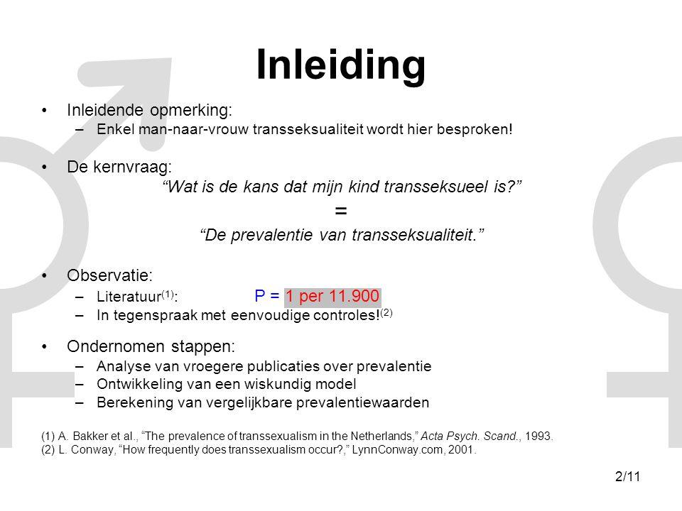 2/11 Inleiding •Inleidende opmerking: –Enkel man-naar-vrouw transseksualiteit wordt hier besproken.