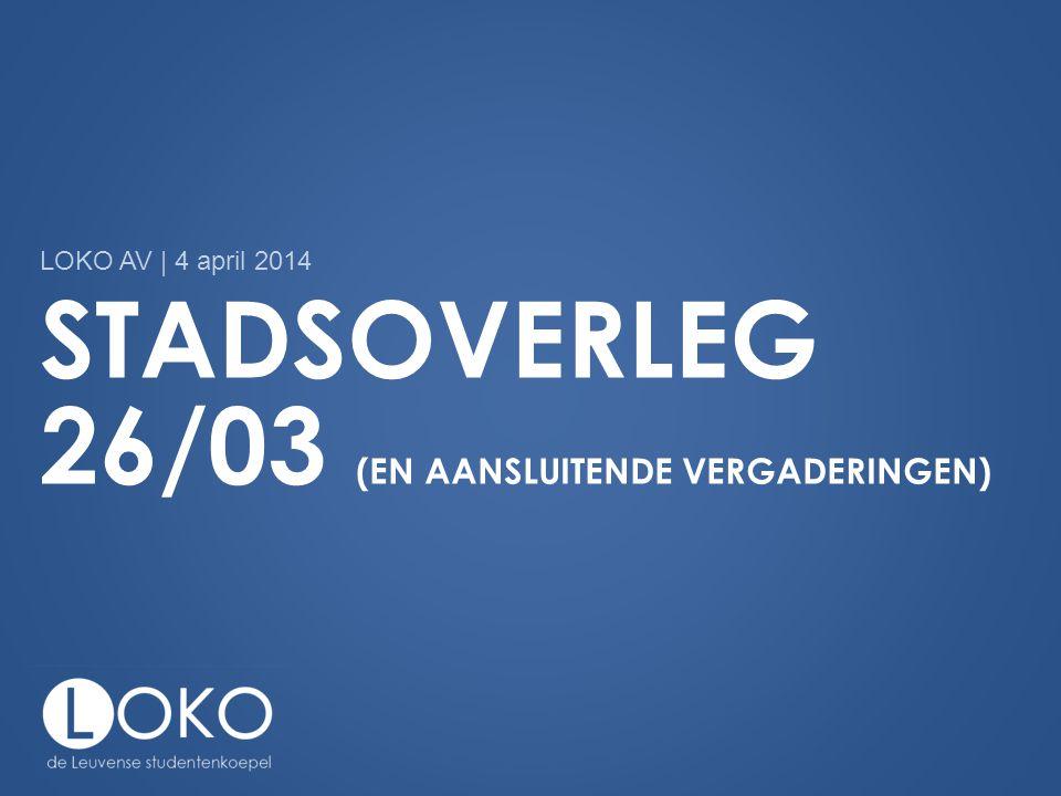 INHOUD •Aanpak Oktobercampagne vs campagne Leuven studentenstad •Evaluatie Overlastpatrouille •Beleidsoverleg Leuvense symbiose