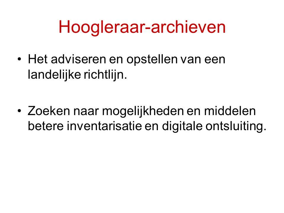 Hoogleraar-archieven •Het adviseren en opstellen van een landelijke richtlijn.